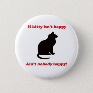 If Kitty Isn't Happy Button