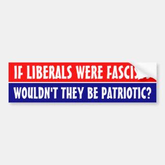 If liberals were fascists ... bumper sticker