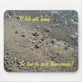 If life gets heavy, it's time... Mousepad (2)