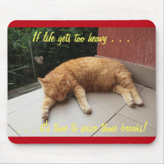 If life gets too heavy Cat Napping Mousepad (3)