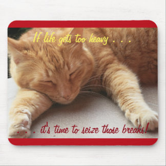 If life gets too heavy Cat Napping Mousepad (3b)