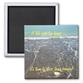 If life gets too heavy Inspirational Magnet (2b)