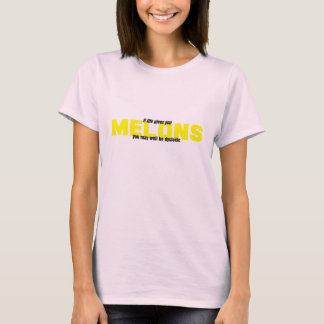 if life gives you melons .. T-Shirt