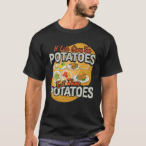 If Life Gives You Potatoes Cute vegetable T-Shirt