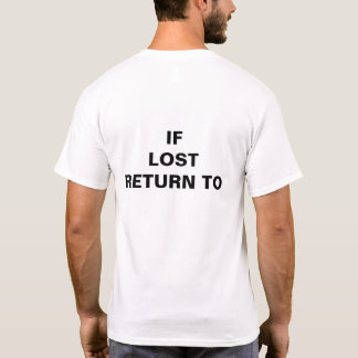 If Lost Return to___ (fill in the blank) T-shirt