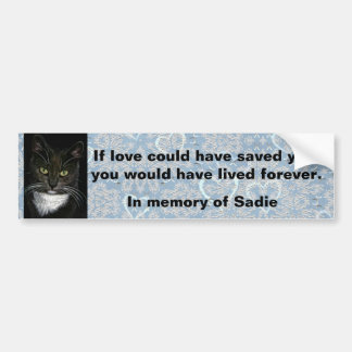 """If love could have saved you..."" Memorial Bumper Sticker"