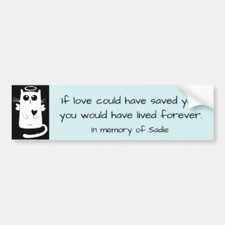 """If love could have saved you...""with angel cat Bumper Sticker"