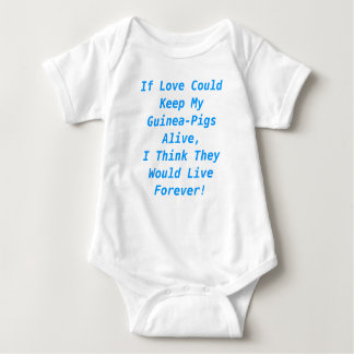 If Love Could Keep My Pets Alive, I Think They.... Baby Bodysuit