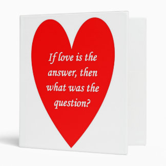 if-love-is-the-answer-then-what-was-the-question binder