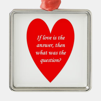 if-love-is-the-answer-then-what-was-the-question christmas tree ornament