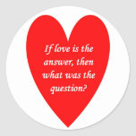if-love-is-the-answer-then-what-was-the-question stickers