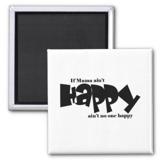If mama aint happy 2 inch square magnet