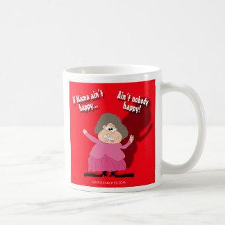 If Mama Ain't Happy...Ain't Nobody Happy Coffee Mug