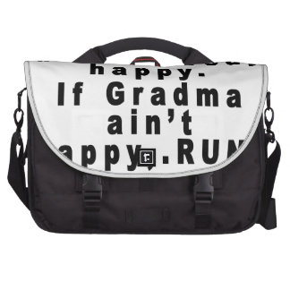 If Mama ain't happy, ain't nobody happy.If Gran... Bags For Laptop
