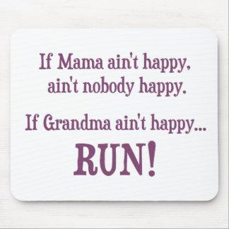 If Mama Ain't Happy, Ain't Nobody Happy Mouse Pad