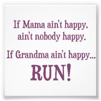 If Mama Ain't Happy, Ain't Nobody Happy Photo Print