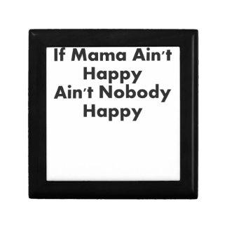 IF MAMA AINT HAPPY AINT NOBODY HAPPY.png Keepsake Box