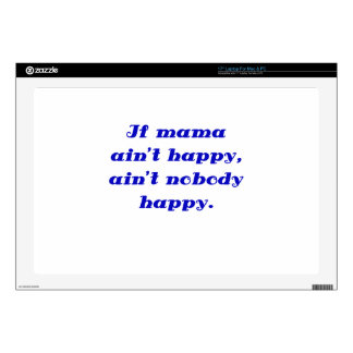 If Mama Aint Happy Aint Nobody Happy Skins For Laptops