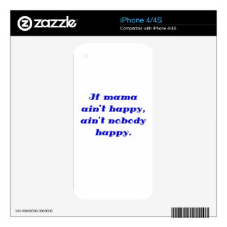 If Mama Aint Happy Aint Nobody Happy Skins For The iPhone 4