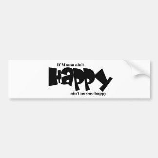 If mama aint happy car bumper sticker