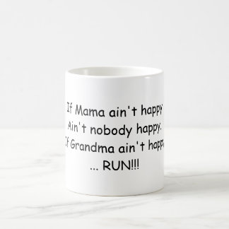 If Mama ain't happy .... Coffee Mug