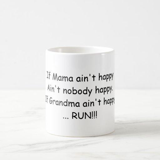 If Mama ain't happy .... Coffee Mugs