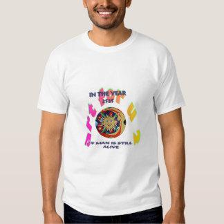 IF MAN IS STILL ALIVE T-Shirt