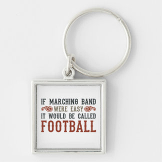 If Marching Band Were Easy Silver-Colored Square Keychain