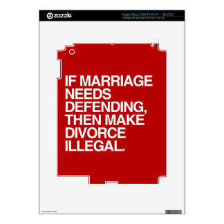 IF MARRIAGE NEEDS DEFENDING THEN MAKE DIVORCE ILLE iPad 3 DECAL