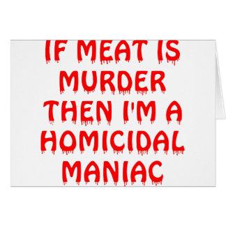 If Meat Is Murder I'm A Homicidal Maniac Card