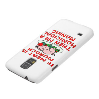 If Meat Is Murder Then I'm A Homicidal Maniac Galaxy S5 Case