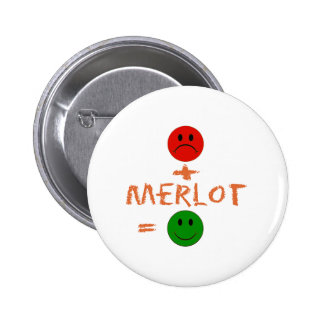 if Merlot with me, i am happy Pinback Buttons