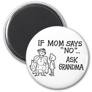 "If Mom Says ""NO""... Ask Grandma Magnet"