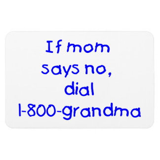 if mom says no...(blue) rectangular photo magnet