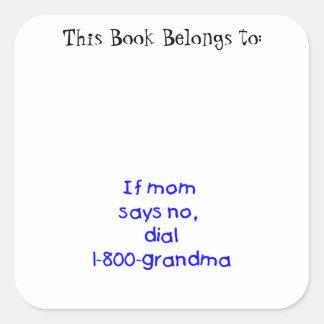 if mom says no...(blue) square sticker