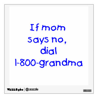 if mom says no...(blue) wall sticker