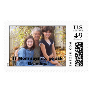 If Mom says no, go ask Grandma! Postage