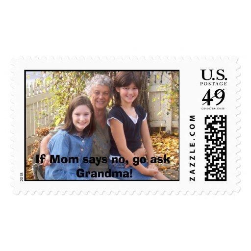 If Mom says no, go ask Grandma! Postage Stamp