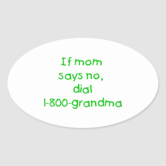 if mom says no...(green) oval sticker