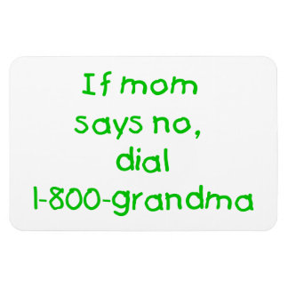 if mom says no...(green) rectangular photo magnet