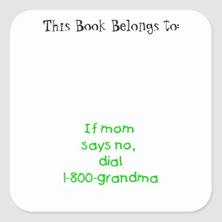 if mom says no...(green) stickers