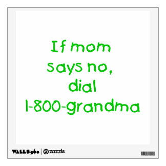 if mom says no...(green) wall decal