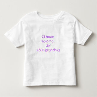 if mom says no...(purple) toddler t-shirt