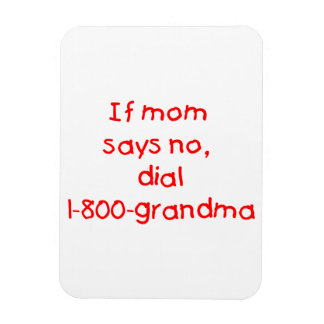 if mom says no...(red) rectangular photo magnet