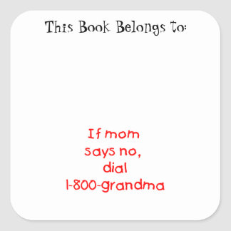 if mom says no...(red) square stickers