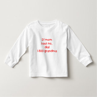if mom says no...(red) toddler t-shirt