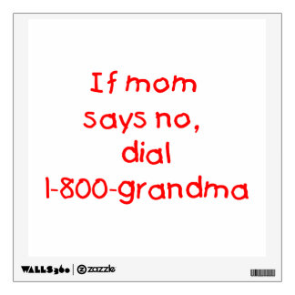 if mom says no...(red) wall sticker