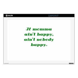 If Momma Aint Happy Aint Nobody Happy Laptop Skins