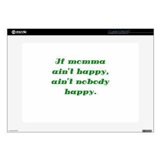 "If Momma Aint Happy Aint Nobody Happy 15"" Laptop Skins"