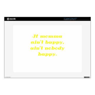 "If Momma Aint Happy Aint Nobody Happy 15"" Laptop Skin"
